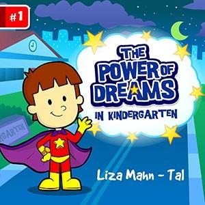 THE POWER OF DREAMS: in kindergarten